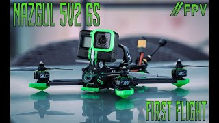 Nagzul 5v2 6s | FPV First Flight