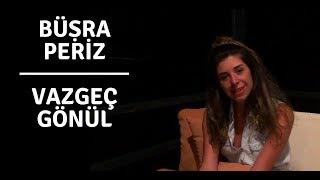 Büşra Periz - Vazgeç Gönül (Cover)