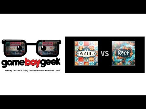 The Game Boy Geek Compares Azul V.S. Reef
