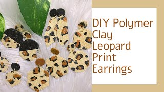 DIY Polymer Clay Leopard Print Earring Tutorial - How To Make Polymer Clay Earrings