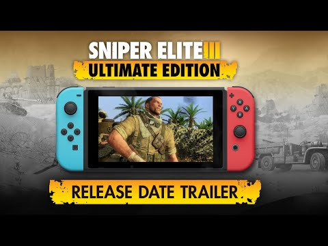 Sniper Elite 3 Ultimate Edition : Sniper Elite 3 Ultimate Edition – Release Date Trailer | Nintendo Switch