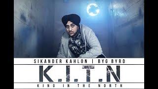 King In The Noth Ft Byg Byrd  Sikander Kahlon