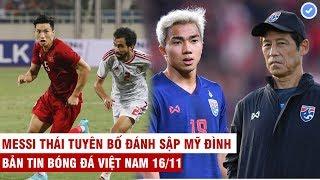 VN Sports 16/11 | Cả ĐNÁ có Văn Hậu lọt top hay nhất Châu Á, Messi Thái tuyên bố đánh sập Mỹ Đình