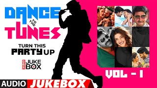 Dance to the Tunes - Turn This Party Up Audio Songs Jukebox | Vol-1 | Telugu Dance & Party Hit Songs