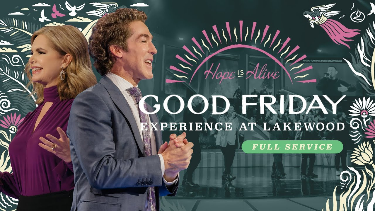 Joel Osteen Live On Good Friday 2nd April 2021 at Lakewood Church, Easter Weekend
