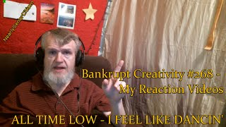ALL TIME LOW - I FEEL LIKE DANCIN' : Bankrupt Creativity #268 - My Reaction Videos