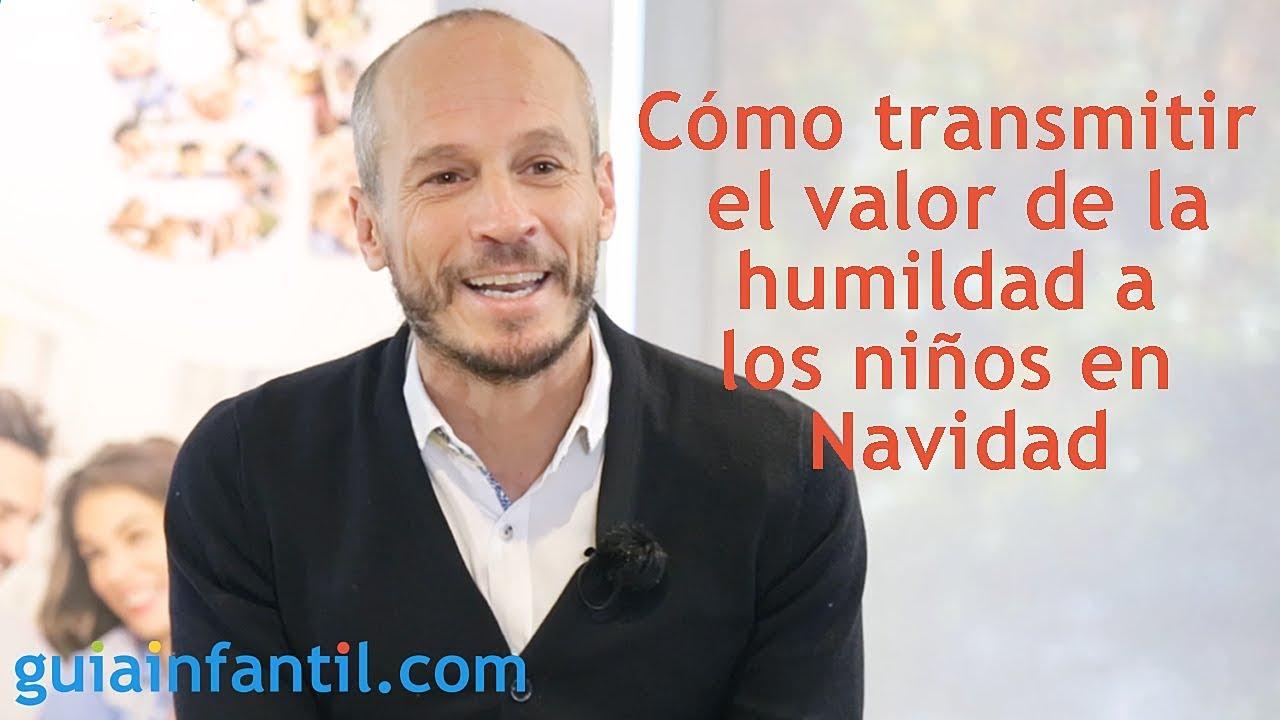 Cómo transmitir el valor de la humildad a los niños en Navidad | Encuentro #ConectaConTuHijo ????