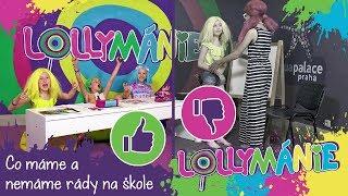 Lollipopz [Lollymánie S02E05 - Co máme a nemáme rády na škole]