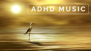 ADHD Music - Focus Music for Better Concentration, Study Music for ADD
