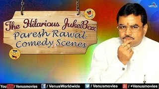 Paresh Rawal  Hilarious Comedy Scenes Jukebox