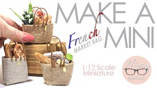 MAKE A MINI QUICKIE! Super Easy Tutorial. Miniature French Market Bag. 1:12 Scale Modern Miniatures