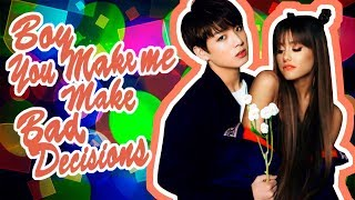 JUNGKOOK (BTS) & ARIANA GRANDE - YOU MAKE ME MAKE BAD DECISIONS (Mashup by Yoan's Studio)