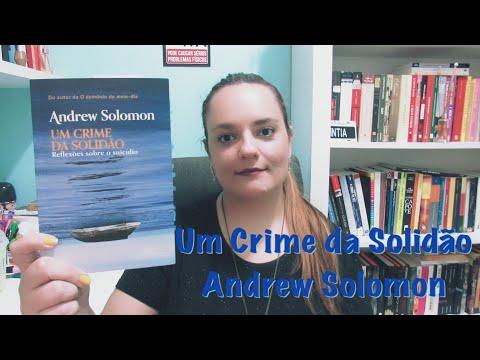 RESENHA | UM CRIME DA SOLIDÃO | ANDREW SOLOMON