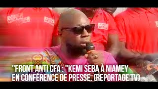 FRONT ANTI CFA : KEMI SEBA À NIAMEY EN CONFÉRENCE DE PRESSE