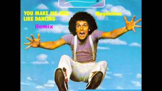 You make me feel like dancin (remix) Leo Sayer