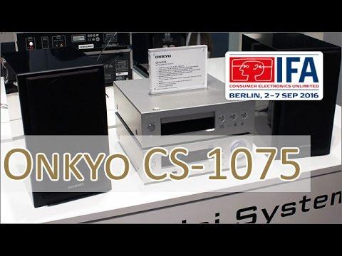 IFA 2016: Onkyo CS-N1075 HiFi Kompaktanlage / R-N855, C-755 - Hands on