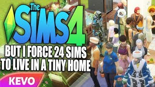 Sims 4 but I force 24 sims to live in a tiny home