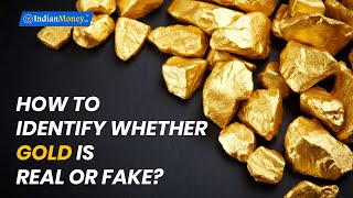 How To Identify Whether Gold Is Real or Fake?