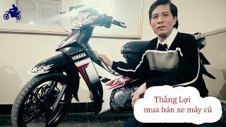 Thắng Lợi chuyên mua bán xe máy cũ giá rẻ
