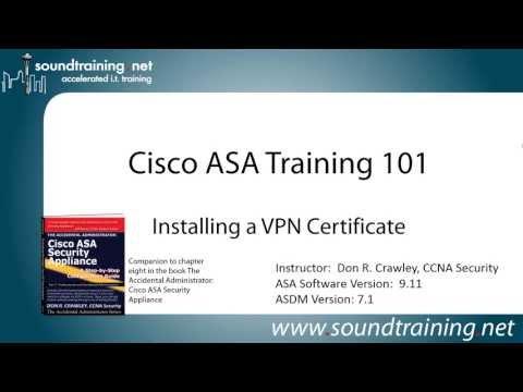 How to Install an ASA VPN (SSL) Certificate: Cisco ASA Training ...
