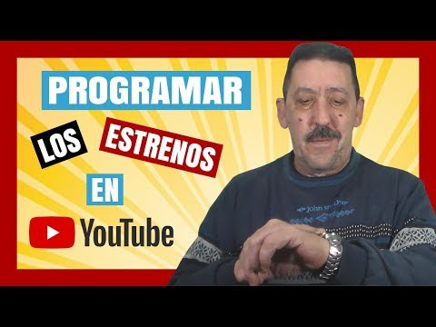 Cómo Programar Un Estreno  Correctamente En Youtube | Tutorial 2019 - Youtube