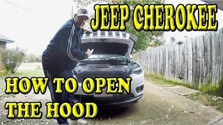 JEEP CHEROKEE HOW TO OPEN THE HOOD