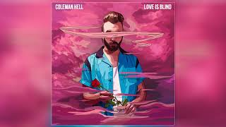 Coleman Hell   Love Is Blind [Official Audio]