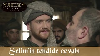 Selim'in Tehdide Cevabı - Muhteşem Yüzyıl 117.Bölüm