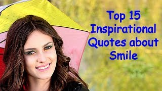 Top 15 Inspirational Quotes about Smile | Keep Smiling Quotes