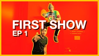 Our First Show S1: EP1