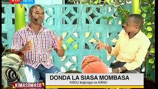 KIMASOMASO: Donda la siasa Mombasa