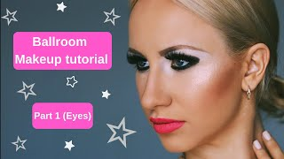 Ballroom Makeup tutorial (stage, dance competition ) - Part 1 (Eyes)