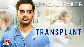 TRANSPLANT | Official Trailer
