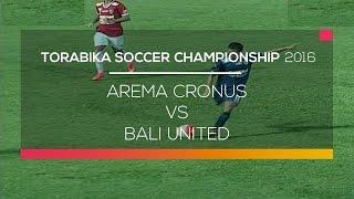 Highlights Arema Cronus Vs Bali United  Torabika Soccer Championship 2016