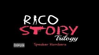 Speaker Knockerz   Rico Story Trilogy Lyrics