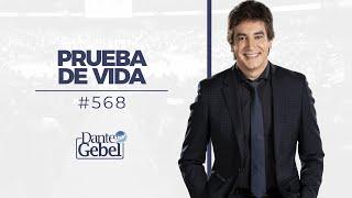 Dante Gebel #568 | Prueba de vida