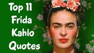 Top 11 Frida Kahlo Quotes (Author Of The Diary Of Frida Kahlo)