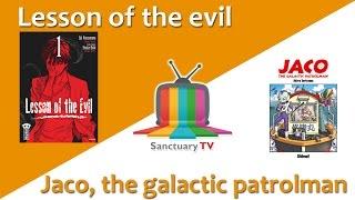 vidéo Manga Sanctuary - L'émission S01E10 - LESSON OF THE EVIL / JACO THE GALACTIC PATROLMAN