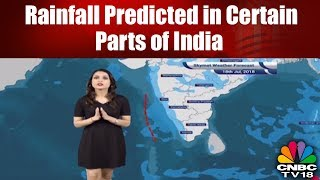 Rainfall Predicted in Certain Parts of India | Weather News | CNBC TV18