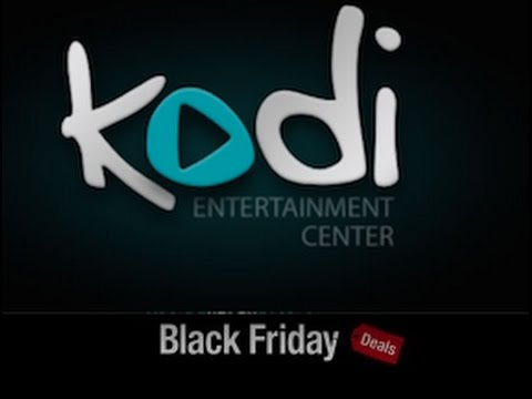 Kodi Black Friday Deals!  Accessories like Smart Tv's, Computers and Tablets  Black Friday 2016