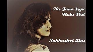 Na Jane Kyun Hota Hai    Lata Mangeshkar    Subhashri Das    Cover