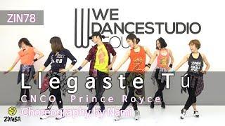 Llegaste Tú (ZIN78)   CNCO, Prince Royce  Easy Dance Fitness Choreography  Zumba®  Nami