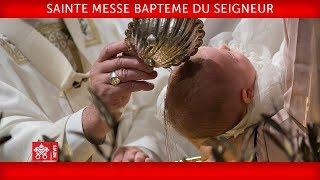 Pape François Sainte Messe Baptême du Seigneur 2019-01-13