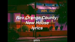 New House   Rex Orange County  Lyrics
