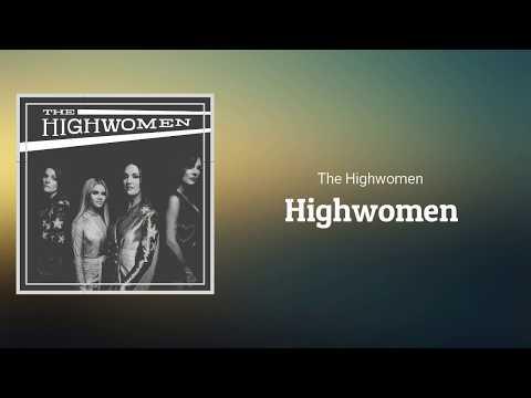 The Highwomen - Highwomen (Lyrics)