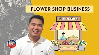 Business Ideas | Pano Mag Simula Ng Flower Shop | How To Start A Flower Shop Business