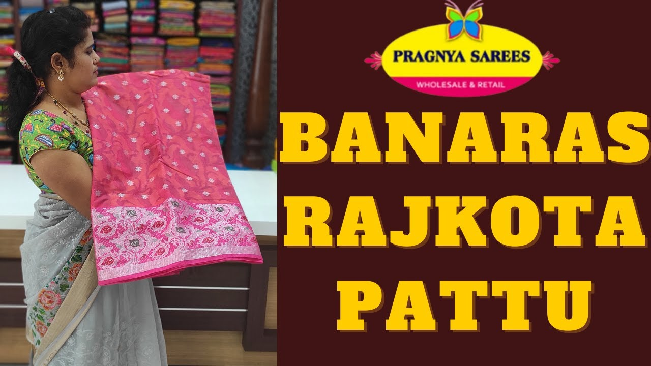 "<p style=""color: red"">Video : </p>Banaras Rajkot Pattu in Pragnya Sarees | Wholesale &amp; Retail | ప్రజ్ఞ సారీస్|Hyderabad 2021-08-04"