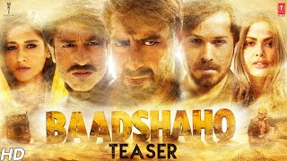 Baadshaho - Official Teaser