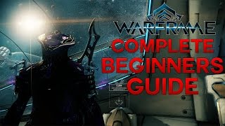 Warframe - Complete Beginners Guide - Episode 1 - Warframes, Weapons and All the Basics