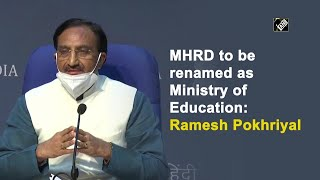 MHRD to be renamed as Ministry of Education: Ramesh Pokhriyal - Download this Video in MP3, M4A, WEBM, MP4, 3GP